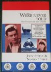 They Were Never Told - The Tragedy of HMS Dasher, by J & N Steele